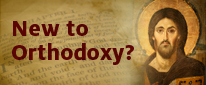 New to Orthodoxy?