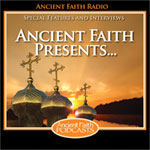 Ancient Faith Presents&#8230;