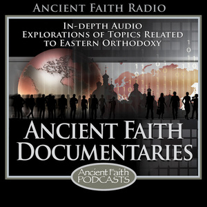 Ancient Faith Documentaries