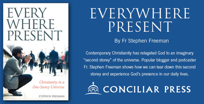 Everywhere Present at Ancient Faith Publishing