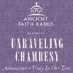 Unraveling Chambesy - Administrative Unity In Our Time (Part 1)